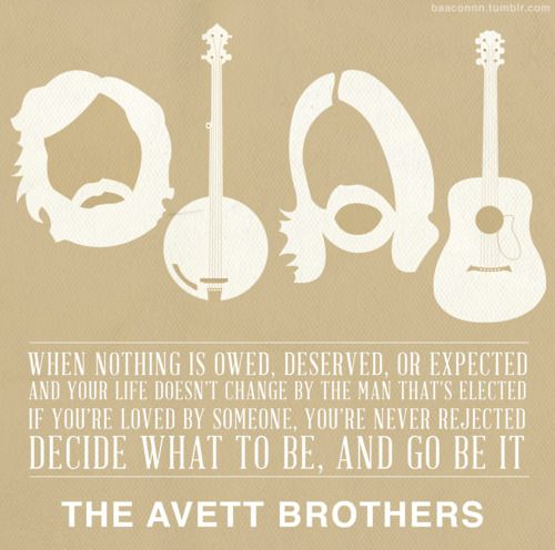 i and love and you - the avett brothers ^^^ wrong! Head Full of Doubt, Road Full of Promise