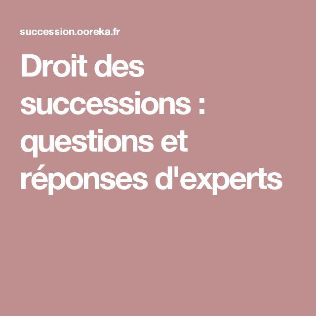 Droit des successions : questions et réponses d'experts