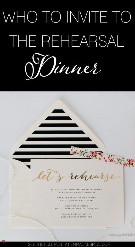 Who to Invite to the Rehearsal Dinner -- and Why   rehearsal dinner invitation   read about: who to invite to the rehearsal dinner - http://emmalinebride.com/rehearsal/who-to-invite-rehearsal-dinner/