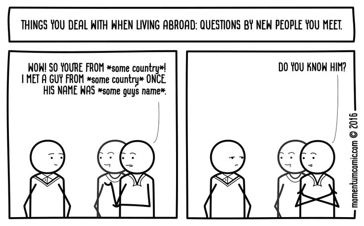 If you lived abroad and this didn't happen to you: you don't know life. International affairs.