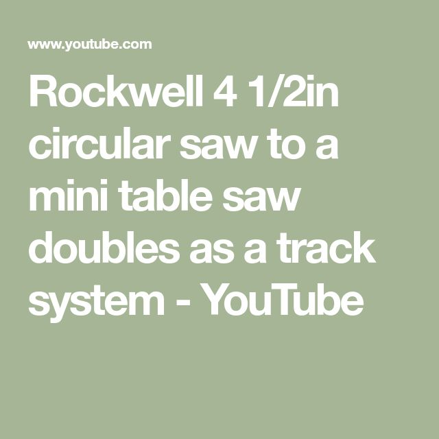 Rockwell 4 1/2in circular saw to a mini table saw doubles as a track system - YouTube