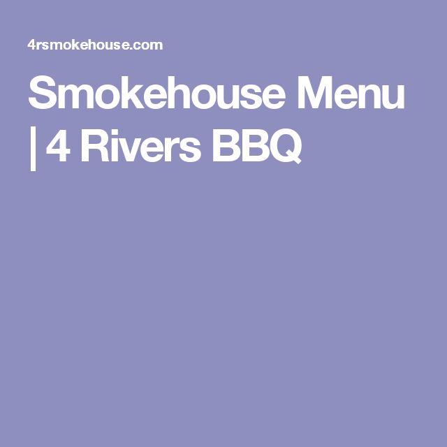 Smokehouse Menu   4 Rivers BBQ