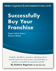 Certified Business Broker Andrew Rogerson wright a book successfully buy your Franchise. This book includes dozens of worksheets, checklists and charts etc.  Written by a professional business broker with many years of real world business experience. http://www.rogersonbusinessservices.com/successfully-buy-your-franchise/