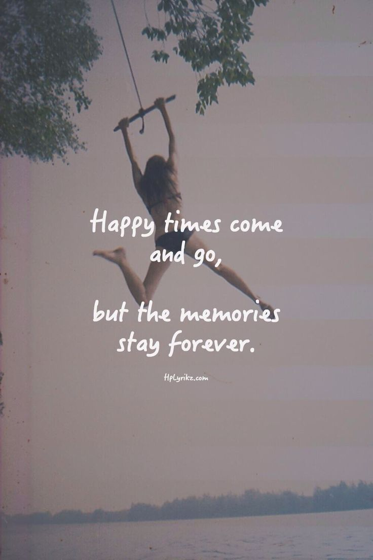 Happy times come and go