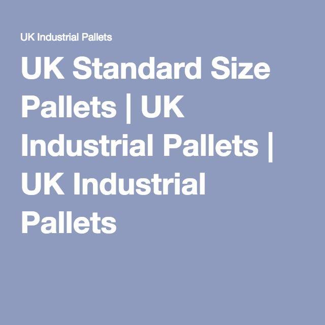 UK Standard Size Pallets | UK Industrial Pallets | UK Industrial Pallets