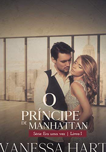 O Principe De Manhattan Era Uma Vez Livro 1 Por Vanessa R R