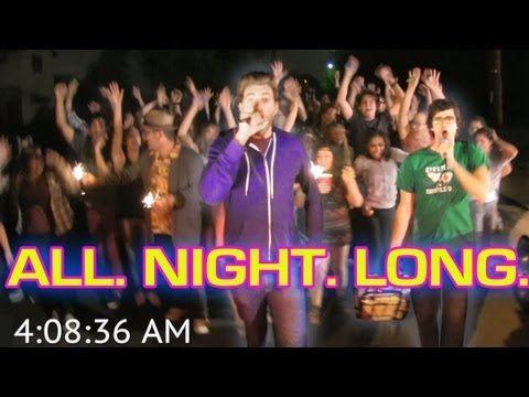 "Singing ""All Night Long"" literally All. Night. Long."