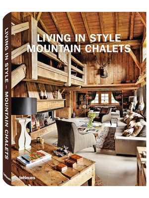 Living in Style Mountain Chalets by teNeues on Gilt Home