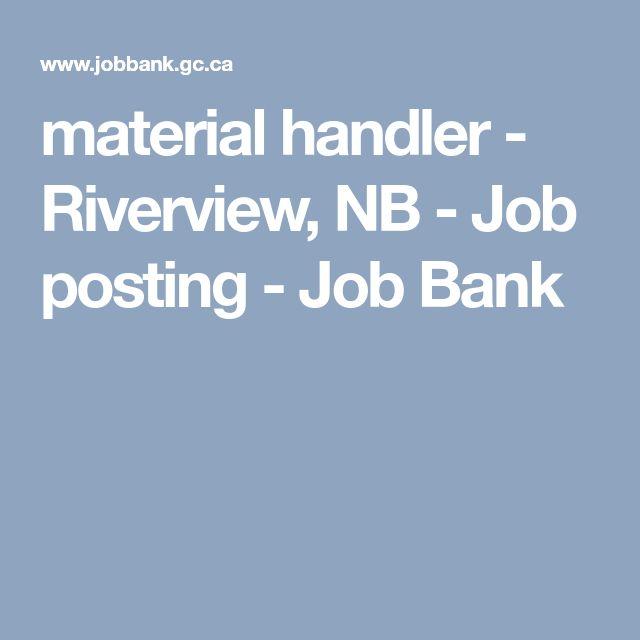 material handler - Riverview, NB - Job posting - Job Bank