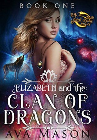 Elizabeth and the Clan of Dragons by Ava Mason | Books and
