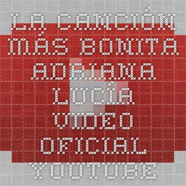 La Canción Más Bonita - Adriana Lucía - Video Oficial - YouTube