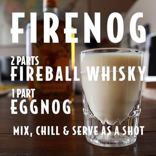Fireball whiskey and egg nog