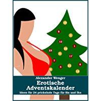 Erotische Adventskalender: Ideen für 24 prickelnde Tage für Sie und Ihn