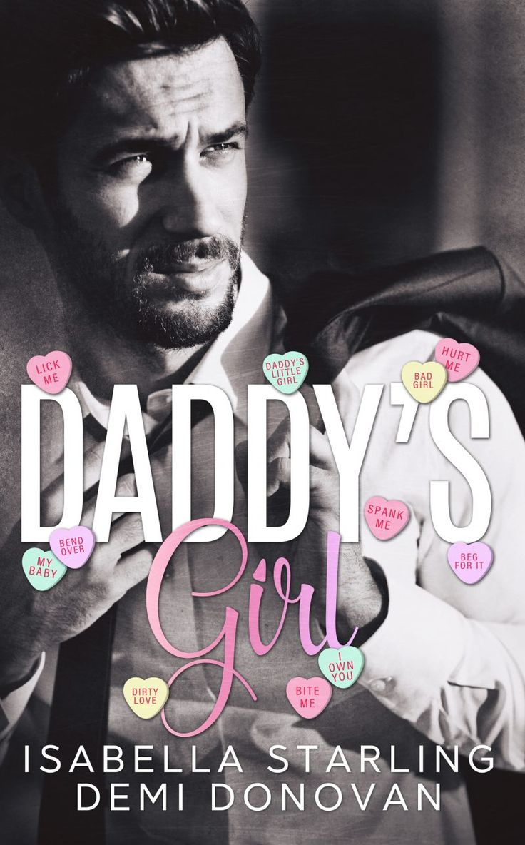Daddy's Girl by Demi Donovan, Isabella Starling | Release Date February 10th, 2017 | Genres: Erotic Romance, Forbidden/Taboo Romance