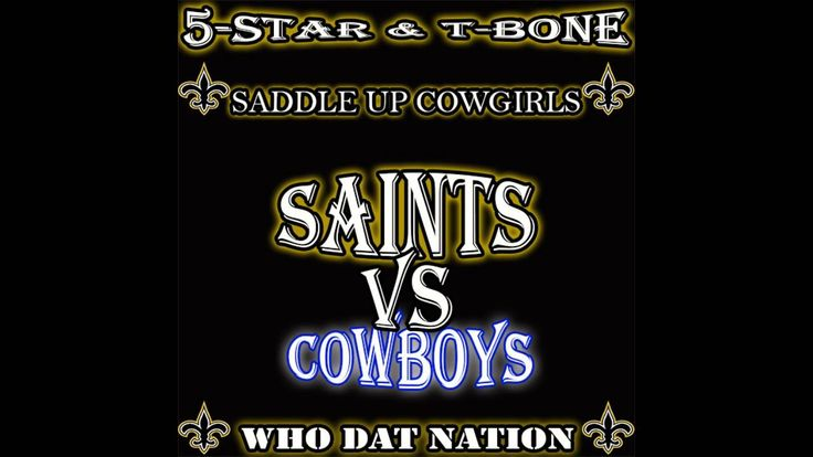 NEW ORLEANS SAINTS VS THE DALLAS COWBOYS (SADDLE UP COWGIRLS) BY 5-STAR ...  :)