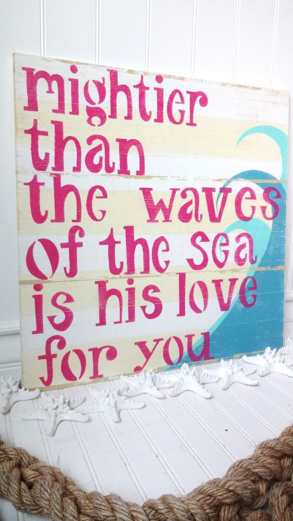 Baby Bye The Sea Surfer Girl Bedroom Décor His Love Nautical Prayer Sign PSALM 93 4 reproduce idea on canvas or wood w/ vinyl & paint?