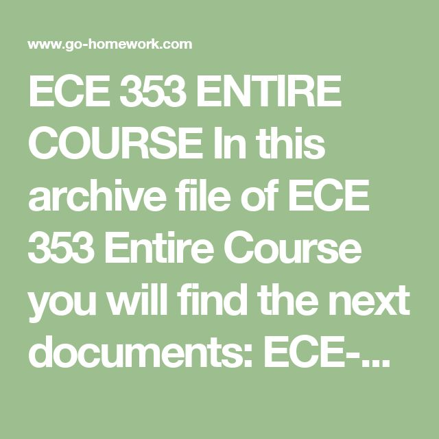ECE 353 ENTIRE COURSE In this archive file of ECE 353 Entire Course you will find the next documents:  ECE-353 Week 1 DQ 1 Important Questions in Childrens Thinking.doc ECE-353 Week 1 DQ 2 Addressing Bias in Intelligence Testing.doc ECE-353 Week 1 The Piagetian Model.doc ECE-353 Week 2 DQ 1 Cultural Tools.doc ECE-353 Week 2 DQ 2 Educational Innovations.doc ECE-353 Week 3 DQ 1 Phonological Acquisition.doc ECE-353 Week 3 DQ 2 Memory Facilitation.doc ECE-353 Week 4 DQ 1 Theories of Concept…