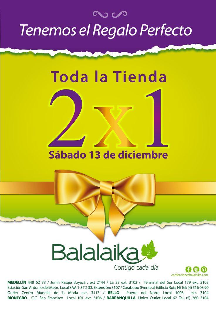 El evento más esperado del año este sábado 13 . 2x1 en todas las tiendas Balalaika