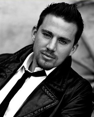Channing Tatum.ooooooooh my goodness this man give me butterflies and cold chills and ohhhhhhhhhhh........