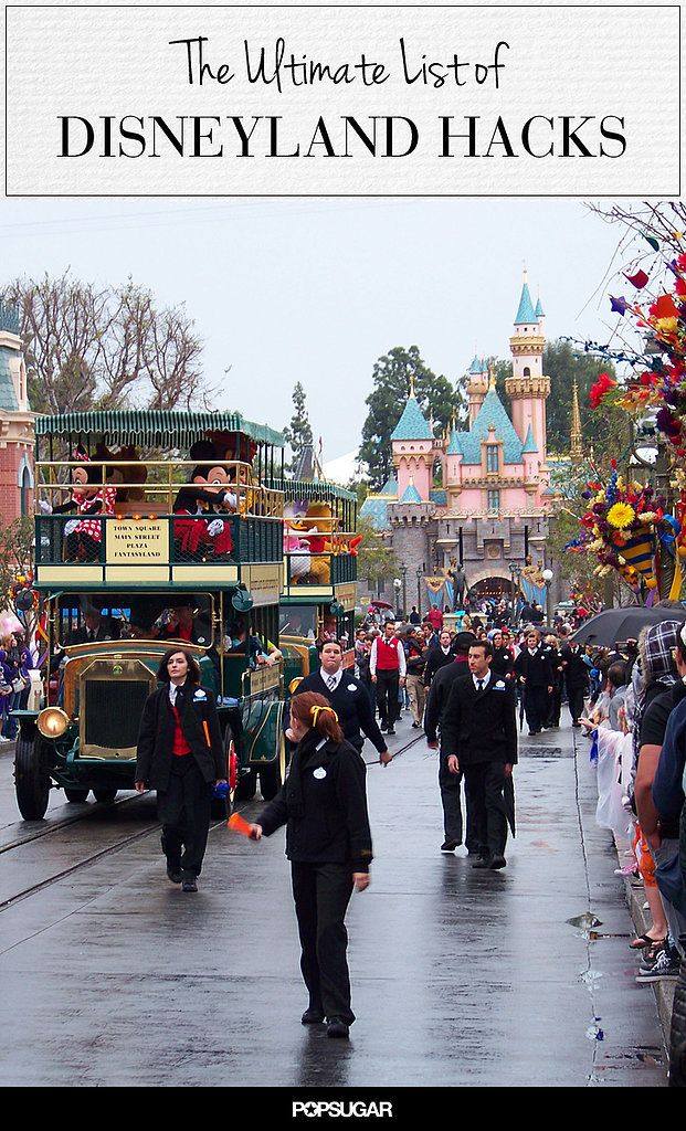 30+ Disneyland Hacks That Will Make Your Trip a True Fairy Tale