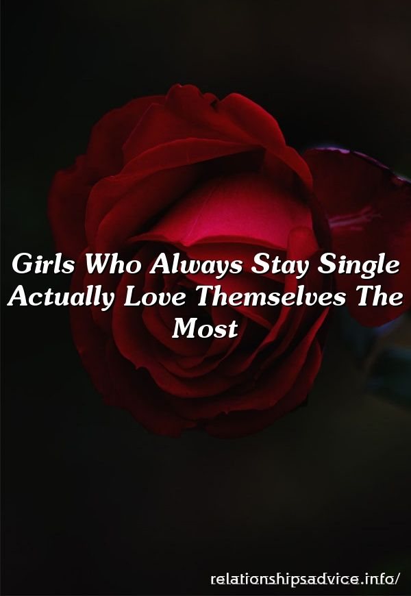 why girls stay single