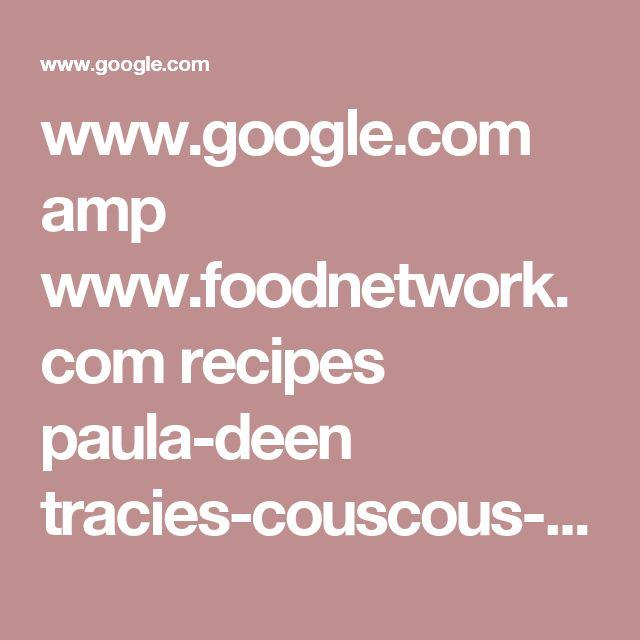www.google.com amp www.foodnetwork.com recipes paula-deen tracies-couscous-salad-recipe.amp