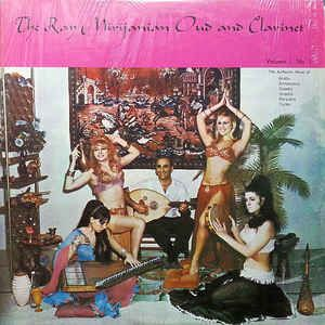 The Ray Mirijanian Oud And Clarinet - The Ray Mirijanian Oud And Clarinet, Vol. I: buy LP, Album at Discogs