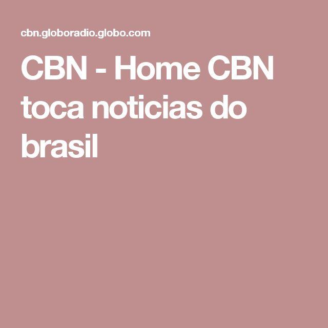 CBN - Home CBN toca noticias do brasil
