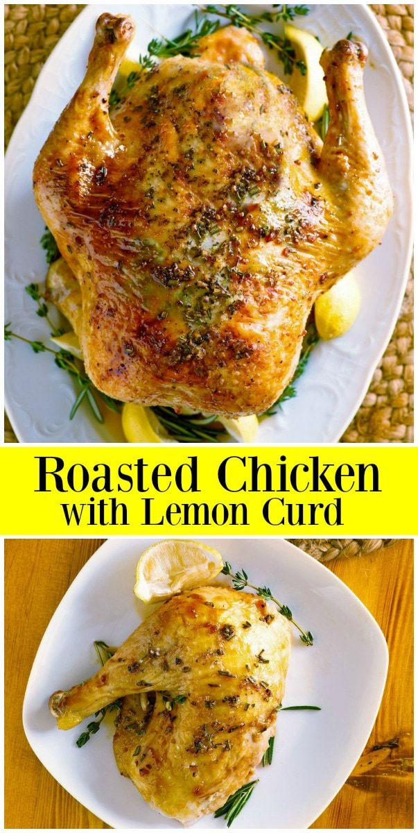 Roasted Chicken With Lemon Curd Recipe Roasted Chicken Chicken Recipes Curd Recipe