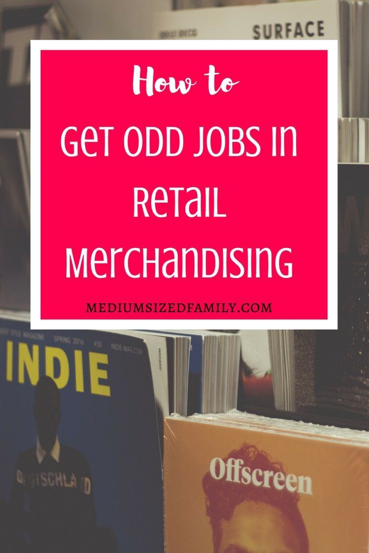 How to Get Odd Jobs in Retail Merchandising. Here's a flexible way to earn extra income when you are strapped for cash.
