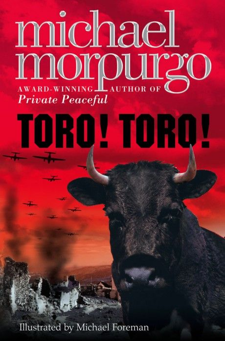 Toro! Toro! by Michael Morpurgo. Read Autumn 2012