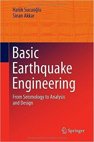 Basic Earthquake Engineering: From Seismology to Analysis and Design | Civil Engineering
