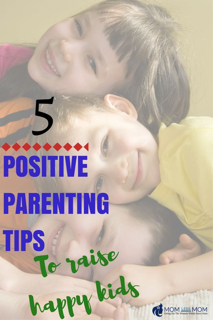These 5 Positive Parenting Tips to Raise Happy Kids will help to Learn to expect appropriate levels of effort with your kids is the way to raise happy kids.