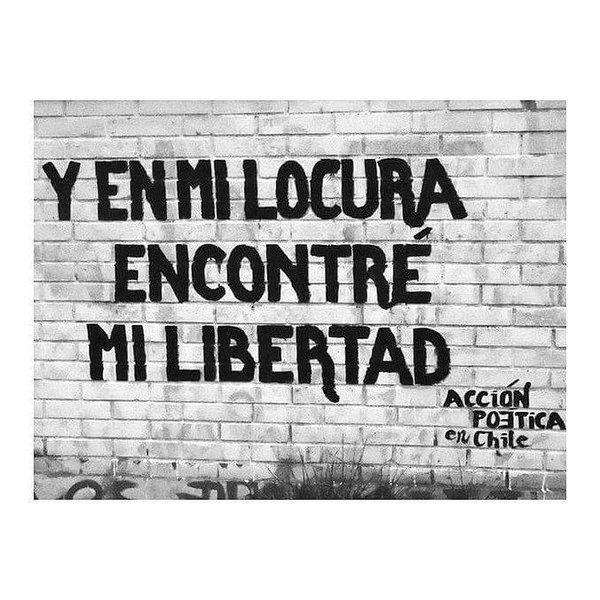 Y en mi locura encontré mi libertad #Acción Poética Chile #calle