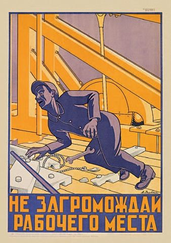 Don't clutter your working place. - c. 1920s: Soviet Accident Prevention Posters