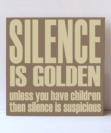 Birch & Cream 'Silence is Golden' Wall Sign #zulily #zulilyfinds