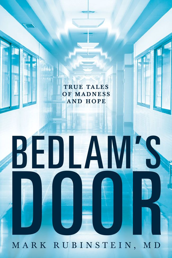 'Bedlam's Door' allows the reader to peer into a world very few sane people ever see, filled with empathy ...