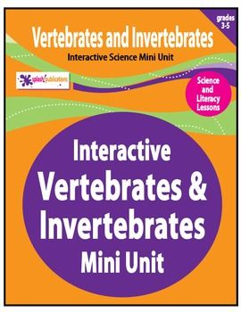 VERTEBRATES AND INVERTEBRATES INTERACTIVE NOTEBOOK MINI UNIT features TWO Science and Literacy Vertebrates and Invertebrates lessons.  Vertebrates and Invertebrates supplies all of the Vertebrates and Invertebrates Content, Activities, and THREE Interactive Notebook activities to provide students with a long lasting Vertebrates and Invertebrates reference.