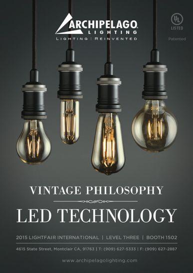 VINTAGE PHILOSOPHY | LED TECHNOLOGY  The Vintage Edison Bulb, by Archipelago Lighting