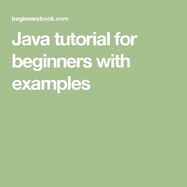 Java tutorial for beginners with examples