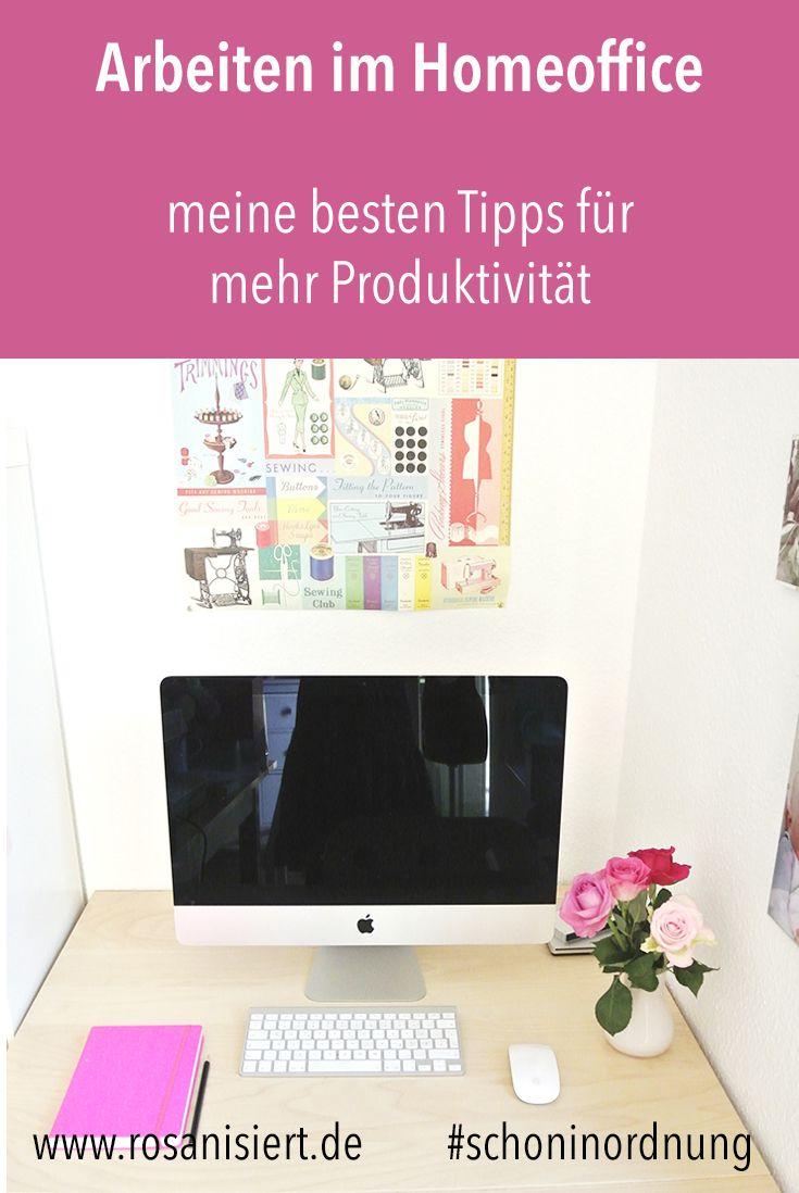 Meine Besten Tipps Zum Arbeiten Im Homeoffice Arbeiten Von Zuhause Tipps Heimarbeit Geld Verdienen