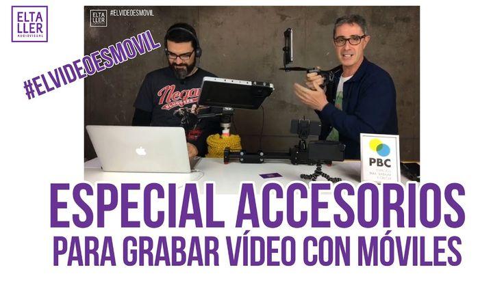 ESPECIAL Accesorios para grabar vídeo con móviles #elvideoesmovil - elTa...