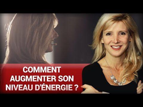 Comment augmenter son niveau d'énergie ? par Stéphanie Milot - YouTube