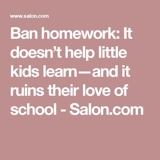 Homework doesn't help students learn