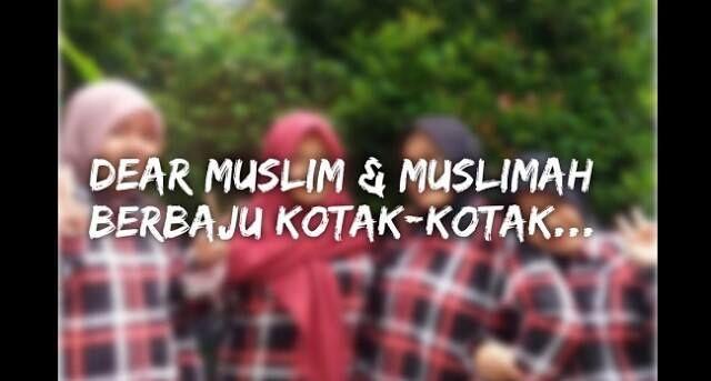 """Dear..Muslim Berbaju Kotak-Kotak""  Oleh : Hilmi Firdausi  Dear Muslim berbaju Kotak-kotak Kalian adalah saudara kami saudara seiman dan seaqidah kami wajib mengingatkan...sebagai bentuk kasih sayang dan perhatian. Bukankah muslim itu bagaikan satu badan ???  Dear Muslim berbaju Kotak-kotak Dalam Al-Qur'an ada belasan ayat tentang larangan bagi seorang muslim memilih pemimpin dari kalangan non muslim terserah mau kalian artikan kata awliya itu sebagai pemimpin atau teman dekat namun jumhur…"