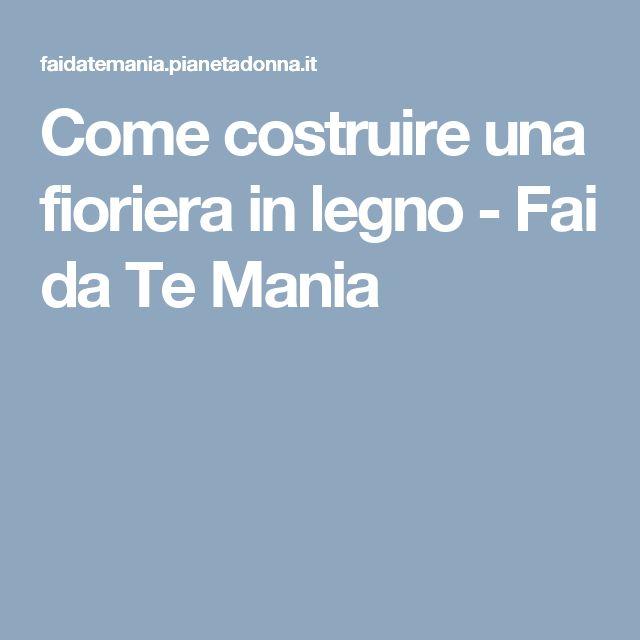 579 best images about md fai da te on pinterest for Costruire fioriera legno