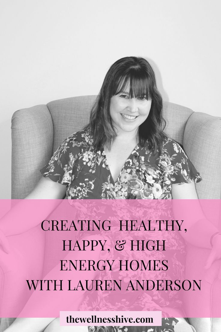 CREATING HEALTHY, HAPPY, & HIGH ENERGY HOMES WITH LAUREN ANDERSON