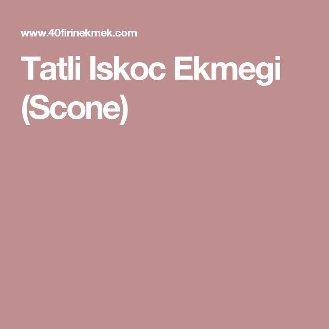 Tatli Iskoc Ekmegi (Scone)