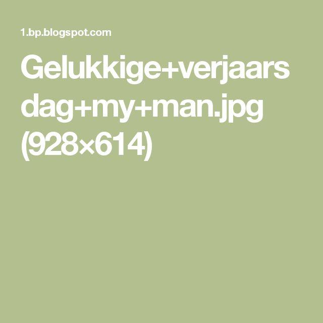 Gelukkige+verjaarsdag+my+man.jpg (928×614)
