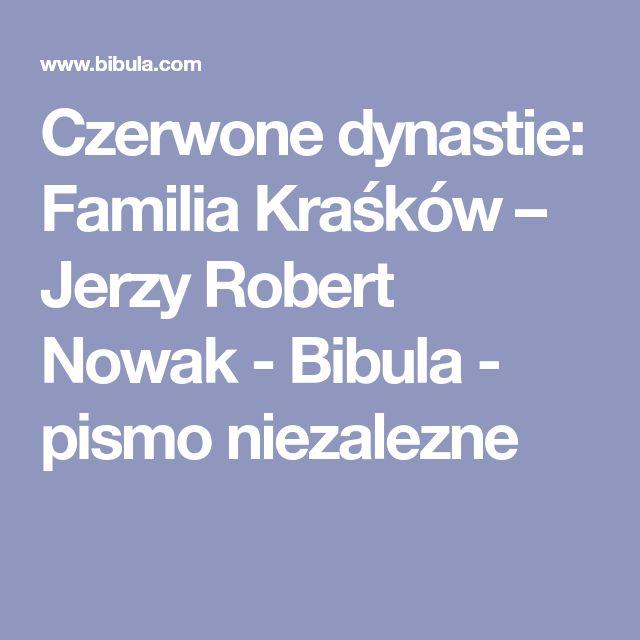 Czerwone dynastie: Familia Kraśków – Jerzy Robert Nowak - Bibula - pismo niezalezne
